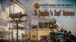 Esce 'A jurnàta 'e Sant'Antuono, il brano dei Pastellesse Sound Group dedicato al popolo di Macerata Campania